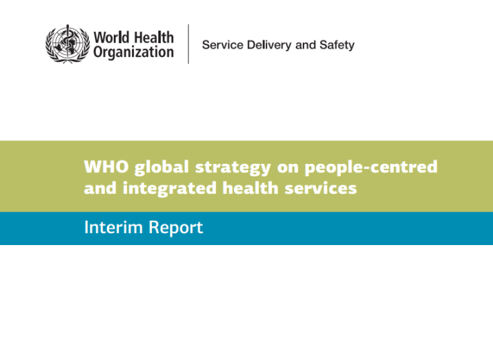 WHO Global Strategy on People-centred and Integrated Health Services Interim Report