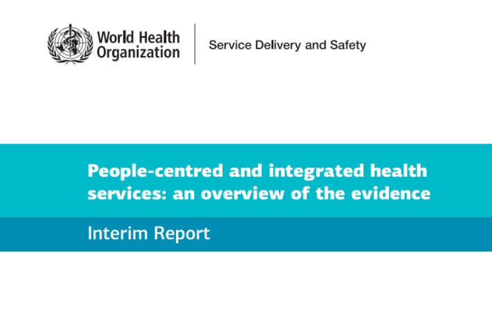 People-centred and Integrated Health Services: an Overview of the Evidence