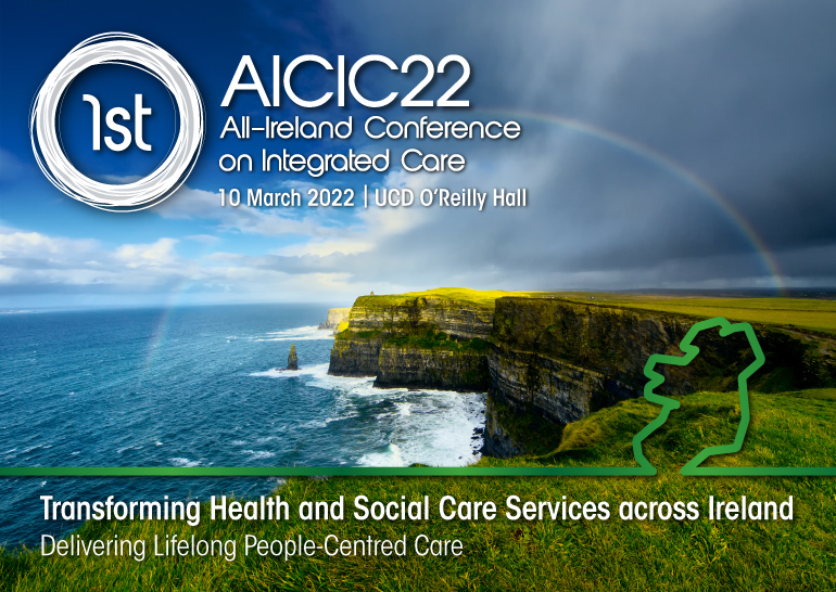 AICIC22 1st All-Ireland Conference on Integrated Care | 10 March 2022 | Dublin UCD